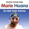 Du bist mein Karma - Marie Huana