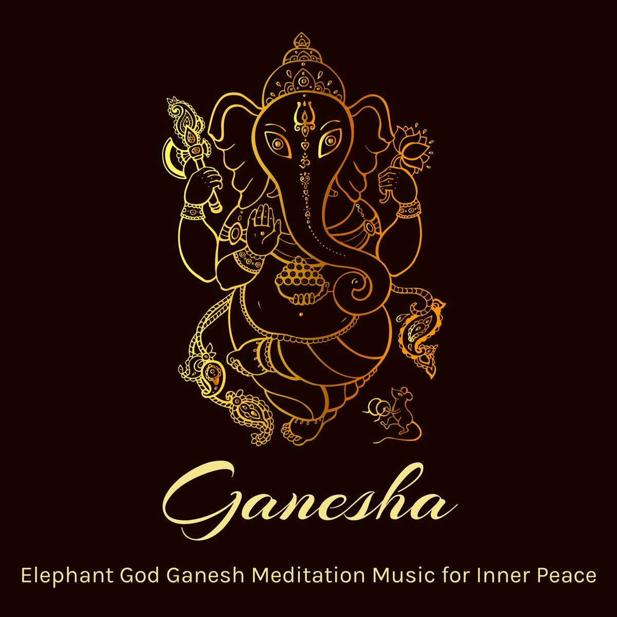 Ganesha - Elephant God Ganesh Meditation Music for Inner