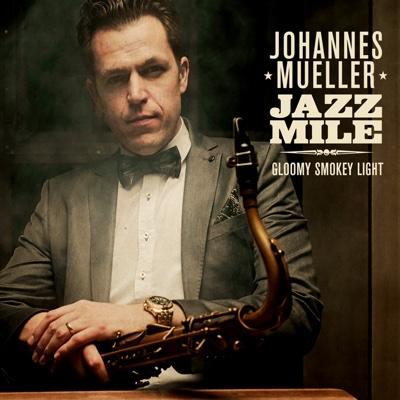 Gloomy Smokey Light - Johannes Mueller Jazz Mile album