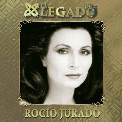 El legado de Rocío Jurado - Rocío Jurado