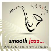 Smooth Jazz - Smooth Jazz Collective - Smooth Jazz Collective