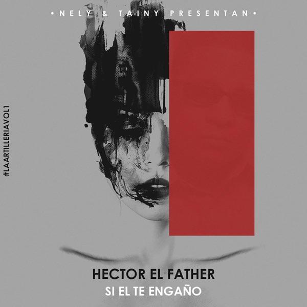 Si El Te Engaño (feat. Hector