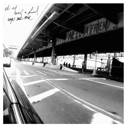 EL VY - Need a Friend (Wye Oak Remix) - Single