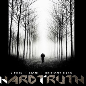 J. Fitts - HardTruth feat. Siani & Brittany Tiera
