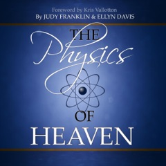 The Physics of Heaven (Unabridged)