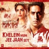 Khelein Hum Jee Jaan Sey Original Motion Picture Soundtrack