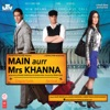 Main Aurr Mrs Khanna (Original Motion Picture Soundtrack)