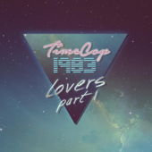 Lovers, Pt. 1-Timecop1983