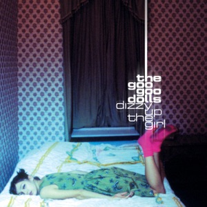 The Goo Goo Dolls - Dizzy