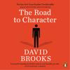 The Road to Character (Unabridged) - DAVID BROOKS