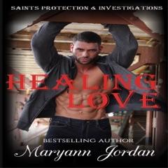 Healing Love: Saints Protection & Investigation (Unabridged)