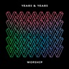 Worship (Todd Terry Remix) - Single, Years & Years