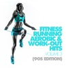 Fitness, Running, Aerobic & Work-Out Hits, Vol. 3 (90s Edition) - Various Artists