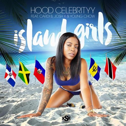 HoodCelebrityy - Island Girls (feat. Cardi B, Josh X & Young Chow) - Single