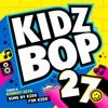 KIDZ BOP Kids - Kidz Bop 27 Album