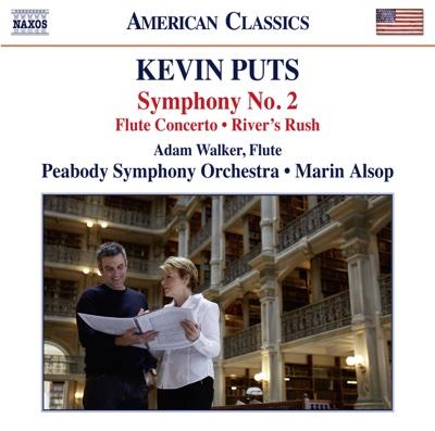 Kevin Puts: Symphony No. 2, Flute Concerto & River's Rush - Adam Walker, Peabody Symphony Orchestra & Marin Alsop album