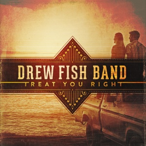 Drew Fish Band - Treat You Right - EP