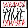 Out of Time (Unabridged) - Miranda Sawyer