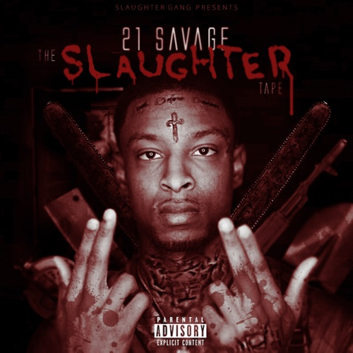 21 Savage - The Slaughter Tape