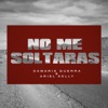 No Me Soltaras (feat. Ariel Kelly) - Single