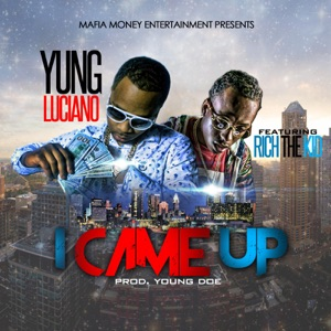 I Came Up (feat. Rich The Kid) - Single Mp3 Download