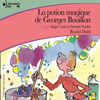 Roald Dahl - La potion magique de Georges Bouillon artwork