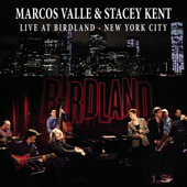 Marcos Valle & Stacey Kent Live at Bridland New York City (From Tokyo to New York)