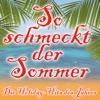 So schmeckt der Sommer (Die Holiday Hits des Jahres)