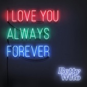 Betty Who - I Love You Always Forever