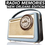 Radio Memories New Orleans Edition