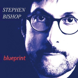 Blueprint by stephen bishop on apple music malvernweather Images