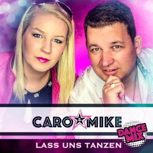 Lass uns tanzen (Dance Mix) – Single – Caro & Mike