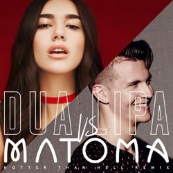 View album Dua Lipa & Matoma - Hotter Than Hell (Matoma Remix) - Single