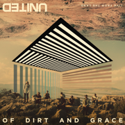 Of Dirt and Grace (Live from the Land) - Hillsong UNITED - Hillsong UNITED