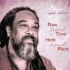 Now Beyond Time, Here Beyond Place – Guided Meditation - Mooji