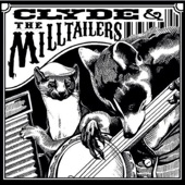 Clyde and the Milltailers - Burn it Down