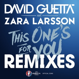 986ccd3d44a4 This One s for You (feat. Zara Larsson)  Official Song UEFA EURO 2016   (Remixes) - EP David Guetta