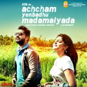 Achcham Yenbadhu Madamaiyada (Original Motion Picture Soundtrack) - A. R. Rahman - A. R. Rahman