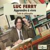 Luc Ferry - Apprendre Г vivre: TraitГ© de philosophie portada