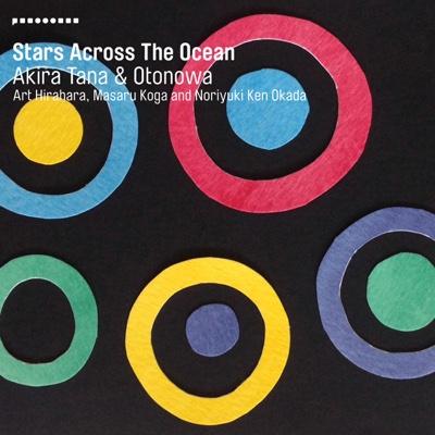 Stars Across the Ocean (feat. Art Hirahara, Masaru Koga & Noriyuki Ken Okada) - Akira Tana & OTONOWA album