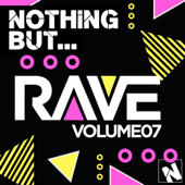 Nothing But... Rave, Vol. 7