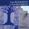 Yves Bonnefoy lit Yves Bonnefoy - Yves Bonnefoy