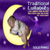 Traditional Lullabies (Lullabies for Sleep, Wellness and Relaxing of Your Baby)