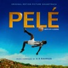 Pelé (Original Motion Picture Soundtrack), A. R. Rahman