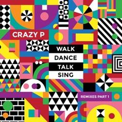 Walk Dance Talk Sing Remixes, Pt. 1 - EP
