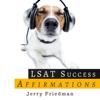 Jerry Friedman - LSAT Success Affirmations: Master Your Mental State Master Your LSAT (Unabridged) artwork