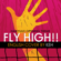 Fly High!! (From