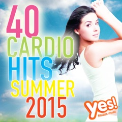 40 Cardio Hits - Summer 2015 (Unmixed Compilation for Fitness & Workout)