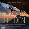 Christopher McDougall - Handbuch des Helden: Auf der Suche nach den Geheimnissen von Kraft und Ausdauer Grafik