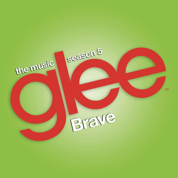 Brave (Glee Cast Version) - Single
